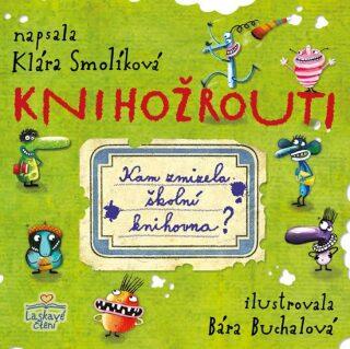 Knihožrouti - kam zmizela školní knihovna - Klára Smolíková, Barbora Buchalová