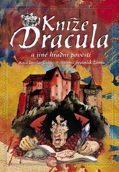 Kníže Dracula a jiné hradní pověsti - Jaroslav Tichý