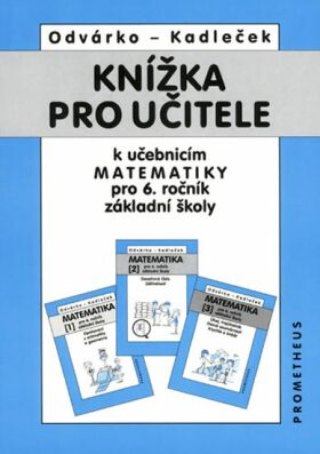 Knížka pro učitele k matematice pro 6.ročník ZŠ - Oldřich Odvárko, Jiří Kadleček