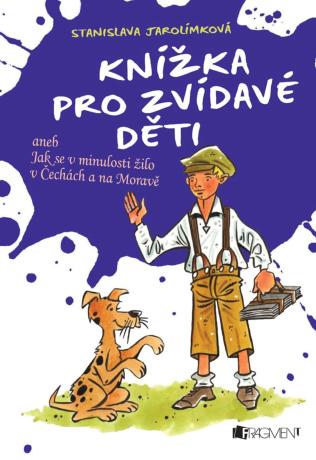 Knížka pro zvídavé děti - Stanislava Jarolímková