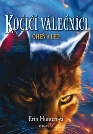 Kočičí válečníci (2) - Oheň a led - Erin Hunterová