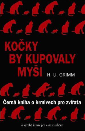 Kočky by kupovaly myši - Hans-Ulrich Grimm