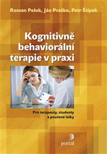 Kognitivně-behaviorální terapie v praxi - Ján Praško, Petr Štípek, Roman Pešek