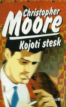 Kojotí stesk - Christopher Moore