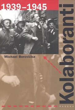 Kolaboranti 1939-1945 - Michael Borovička
