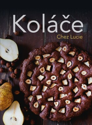 Koláče Chez Lucie - Lucie Dvořáková