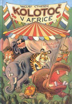 Kolotoč v Africe - Václav Čtvrtek