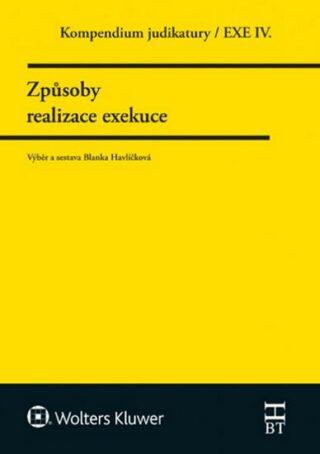 Kompendium judikatury Způsoby realizace exekuce - Blanka Havlíčková