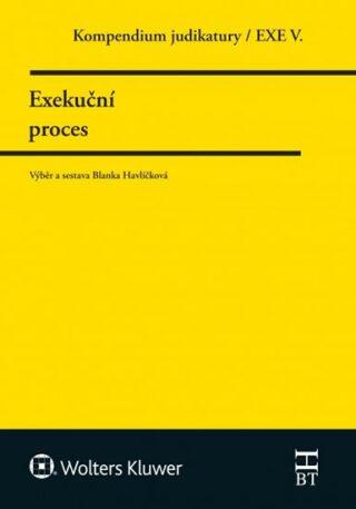 Kompendium judiktury Exekuční proces - Blanka Havlíčková