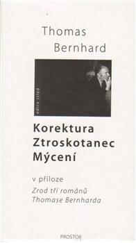 Komplet: Korektura – Ztroskotanec – Mýcení - Thomas Bernhard