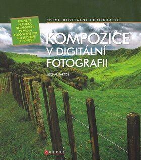 Kompozice v digitální fotografii - Michal Bartoš