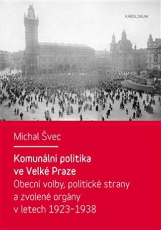 Komunální politika ve Velké Praze - Michal Švec