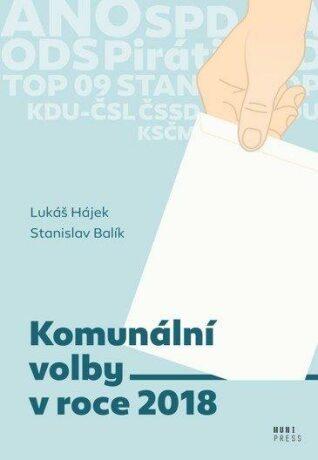 Komunální volby v roce 2018 - Stanislav Balík, Lukáš Hájek