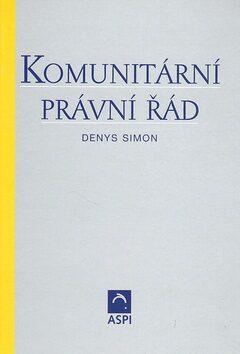 Komunitární právní řád - Denys Simon