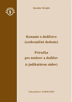 Konanie o dedičstve (cezhraničné dedenie) - Jaroslav Krajčo