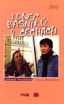 Konec básníků v Čechách IV. - Adolf Born, Ladislav Pecháček