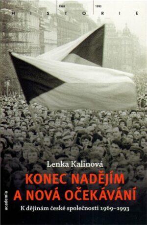 Konec nadějím a nová očekávání - Lenka Kalinová