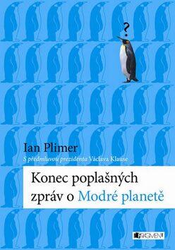 Konec poplašných zpráv o Modré planetě - Ian Plimer