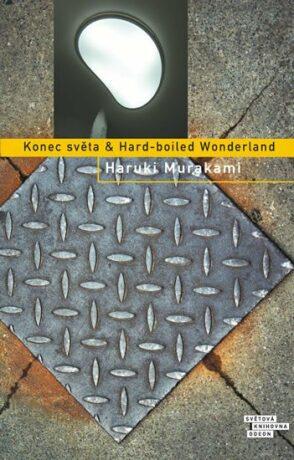 Konec světa & Hard-boiled Wonderland - Haruki Murakami