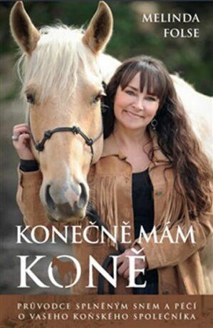 Konečně mám koně - Melinda Folse