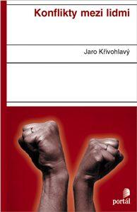 Konflikty mezi lidmi - Jaro Křivohlavý