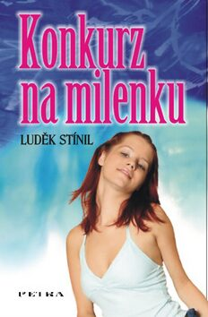 Konkurz na milenku - Luděk Stínil