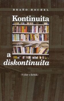 Kontinuita a diskontinuita - Braňo Hochel