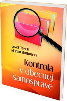 Kontrola v obecnej samospráve - Jozef Tekeli, Marian Hoffmann