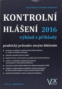 Kontrolní hlášení 2016 výklad s příklady - Veronika Tomanová, Jana Volková