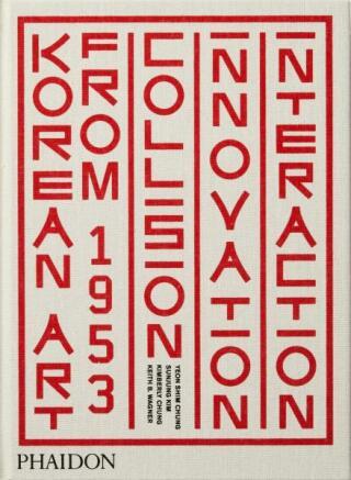 Korean Art from 1953: Collision, Innovation, Interaction - Kolektiv