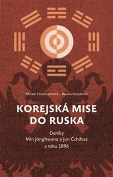 Korejská mise do Ruska - Miriam Löwensteinová, Blanka Kašparová