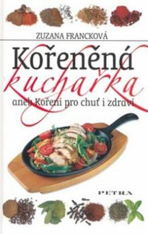 Kořeněná kuchařka - Zuzana Francková