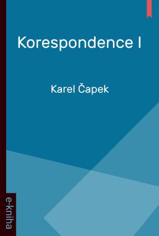 Korespondence I - Karel Čapek