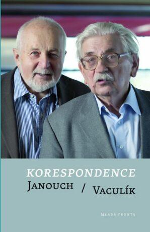 Korespondence Janouch / Vaculík - František Janouch, Ludvík Vaculík
