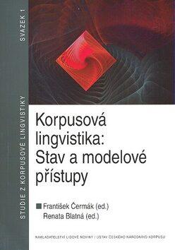 Korpusová lingvistika - František Čermák, Renata Blatná