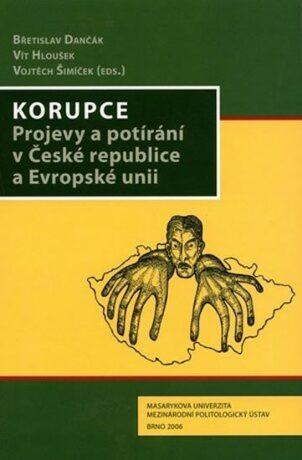 Korupce. Projevy a potírání v České republice a Evropské unii - Kolektiv