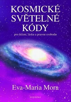 Kosmické světelné kódy - Eva-Maria Mora