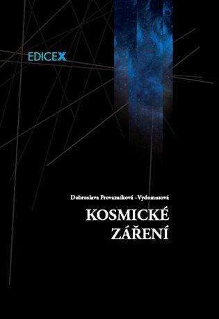 Kosmické záření - Dobroslava Provazníková - Vydomusová