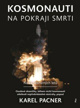Kosmonauti na pokraji smrti - Karel Pacner
