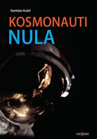 Kosmonauti nula - Stanislav Kužel