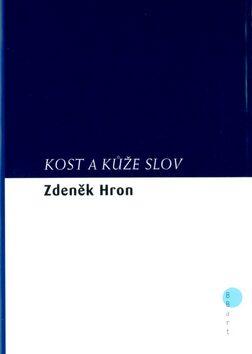 Kost a kůže slov - Zdeněk Hron