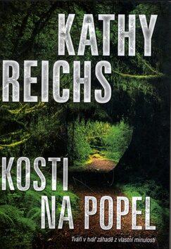 Kosti na popel - Kathy Reichs