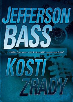 Kosti zrady - Jefferson Bass