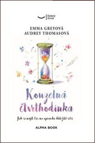 Kouzelná čtvrthodinka - Emma Greyová, Audrey Thomasová