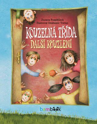 Kouzelná třída Další kouzlení - Zuzana Pospíšilová