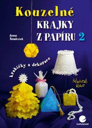 Kouzelné krajky z papíru 2 - Anna Šmalcová - e-kniha