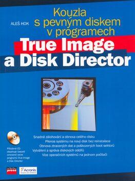 Kouzla s pevným diskem v programech True Image a Disk Director - Aleš Hok