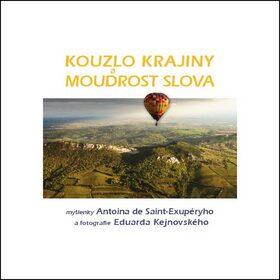 Kouzlo krajiny a moudrost slova - Antoine de Saint-Exupéry, Eduard Kejnovský