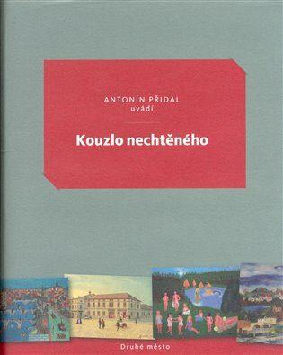 Kouzlo nechtěného - Antonín Přidal, Bedřich Vémola
