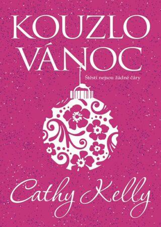 Kouzlo Vánoc - Cathy Kelly